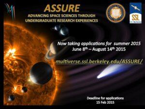 ASSURE 2015 flier. Application is open at multiverse.ssl.berkeley.edu/ASSURE/ Deadline is February 15th, 2015